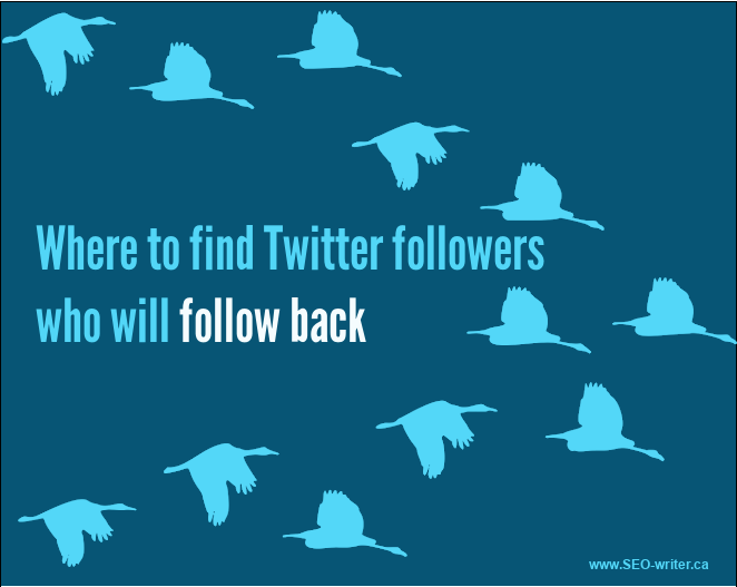 Where to find Twitter followers who will follow back
